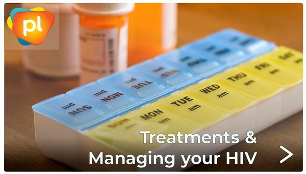 treatments and Managing your HIV
