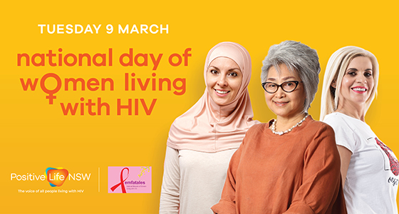Positive Life NSW invite you to an afternoon high tea for National Day of Women Living with HIV on 9 March 2021